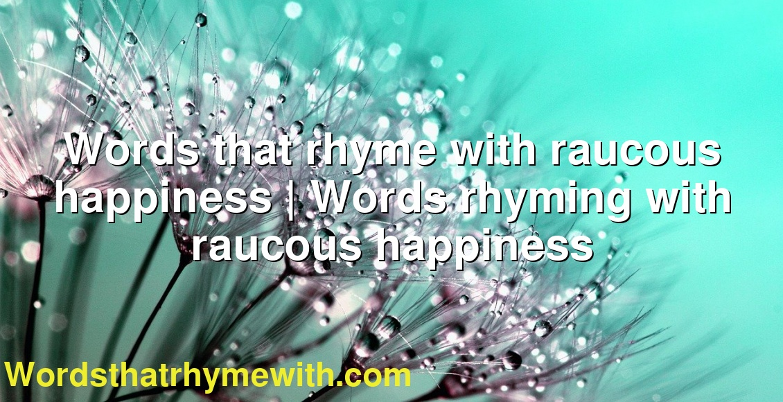 Happiness rhyming words with Free Online