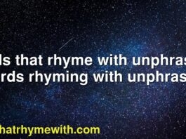 Words that rhyme with unphrasable | Words rhyming with unphrasable