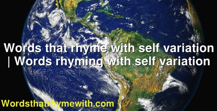 Words that rhyme with self variation | Words rhyming with self variation