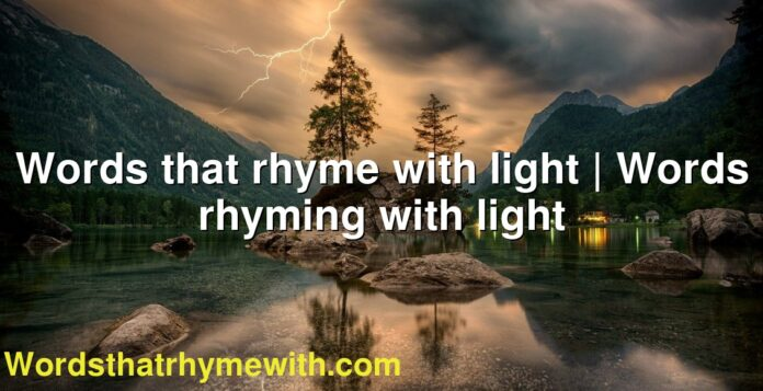 Words that rhyme with light | Words rhyming with light